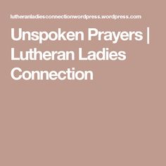 Unspoken Prayers | Lutheran Ladies Connection