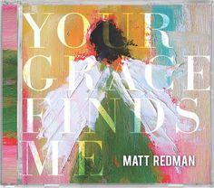 Your Grace Finds Me | Matt Redman