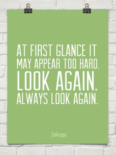 At first glance it  may appear too hard.  look again.  always look again. #68