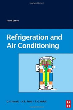 Refrigeration and air-conditioning / G.F. Gundy, A.R. Trott, and T.C. Welch