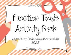 Function Table/ Input-Output Table Activity Pack - Aligned to Common Core Standard 5.OA.3