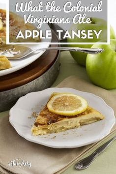 Apple Harvest Is Approaching See One Of The Recipes The Colonial Virginians Ate: Apple Tansey - Learn What The Colonial Settlers Of Virginia Ate And A Traditional Colonial Recipe For Apple Tansey. Apple Recipes, Fall Recipes, Baking Recipes, Dessert Recipes, Desserts, Colonial Recipe, Apple Harvest, Vintage Cooking, British Baking