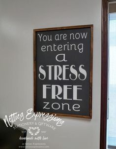 You are now entering a stress free zone Framed Wood Sign-Wood Signs-Netties Expressions Rustic Frames, Rustic Wood Signs, Wooden Signs, Text Me, Wooden Walls, Sign Design, Stress Free, Handmade Wooden, Stationery