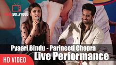 Pyaari Bindu – Parineeti Chopra Singing Live Outstanding Piya Tose Naina Lage Re