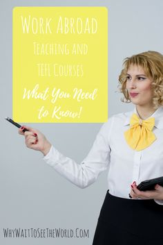 Work Abroad: Teaching and TEFL Courses - What You Need to Know from #WhyWait