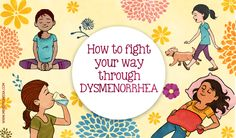 """Dysmenorrhea is a medical condition of pain during menstruation that interferes with daily activities still, dysmenorrhea is often defined simply as menstrual pain, or at least menstrual pain that is excessive.  In her article """"How to fight your way through #Dysmenorrhea"""" Karthika S. Nair shares her tested ways to combat the #menstrualpain #periods"""