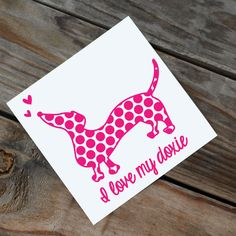 I love my doxie polka dot dachshund decal by RebeccaLaneGraphics