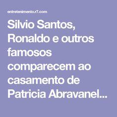 Silvio Santos, Ronaldo e outros famosos comparecem ao casamento de Patricia Abravanel e Fábio Faria - Fotos - R7 Famosos e TV