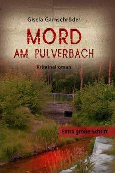 Mord am Pulverbach - Großdruck von Gisela Garnschröder http://www.amazon.de/dp/3862541460/ref=cm_sw_r_pi_dp_hbj8tb01JEN8M