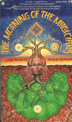 "Morning of the Magicians by Louis Pauwels and Jacques Bergier ""A startling look beyond science-an investigation that recognizes no barriers to human thought!"""