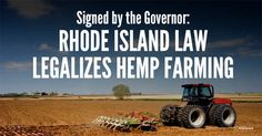 The Rhode Island law would clear away a major obstacle to widespread commercial hemp farming within the borders of the state. Welcome Aboard!