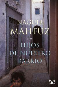 Hijos de nuestro barrio - http://descargarepubgratis.com/book/hijos-de-nuestro-barrio/