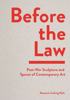 Before the Law –   Post-War Sculpture and Spaces of Contemporary art