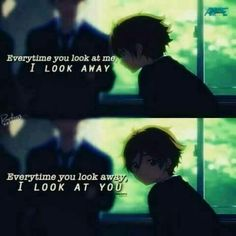 """I can't look at you when you look at me..."""