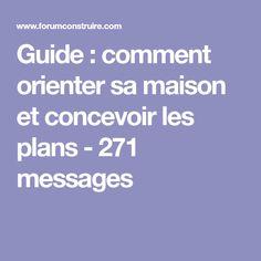 Guide : comment orienter sa maison et concevoir les plans - 271 messages