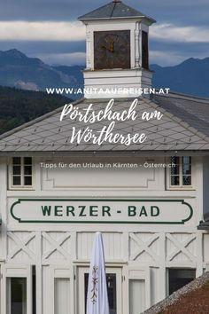Baden, Wellness, Ausflüge. Die besten Tipps für den Urlaub in Pörtschach am Wörthersee in Kärnten. Jetzt am Blog. #kärnten #österreich #wörthersee #hotel #werzer #insidertipps #urlaub #alpen Hotels, Wellness, Outdoor Decor, Blog, Inspiration, Home Decor, Europe, Ski Trips