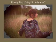 ▶ Frazey Ford - Hey Little Mama [AUDIO] - YouTube