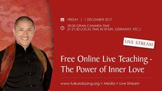 --- THE POWER OF INNER LOVE --- We are very happy to inform you that Tulku Lobsang Rinpoche will give a free live online teaching on Friday, December Buddhism, Wisdom, Teaching, Love, Music, Jewelry Box, Youtube, Spirit, Amor