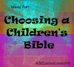 How to Choose a Children's Bible for Your Child