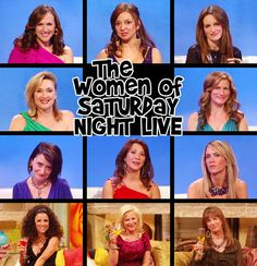 The Women of SNL...legen-dary!  Tina Fey, Kristen Wiig, Julia Louis Dreyfus, Amy Poehler, and others.  I really admire these women.