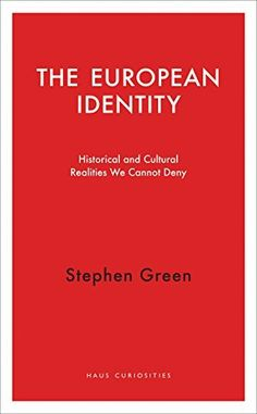 The European Identity: Historical and Cultural Realities We Cannot Deny (Haus Curiosities), http://www.amazon.com/dp/1910376175/ref=cm_sw_r_pi_s_awdm_DaHNxbS4Y2QG7