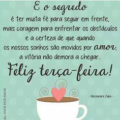 Bom dia Terça - Feira!!