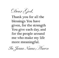 Im Grateful, Thankful, Thanks For Everything, Dear God, Names Of Jesus, Give Thanks, Jesus Christ, Blessed, Lord