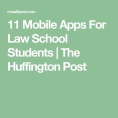 11 Mobile Apps For Law School Students | The Huffington Post