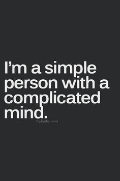 Eigentlich bin ich ganz unkompliziert...