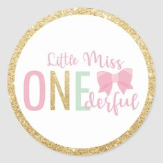Little Miss ONEderful Birthday Favor Gold Pink Classic Round Sticker 1st Birthday Quotes, 1st Birthday Girl Decorations, First Birthday Party Favor, 1 Year Old Birthday Party, 1st Birthday Party For Girls, 1st Birthday Themes, Happy First Birthday, Happy 1st Birthdays, Birthday Ideas