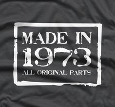 Made in 1973 40th Birthday Celebration T Shirt 4 Colours 6 Sizes | eBay