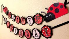 LadyBug Birthday Banner by CelebrationBanner on Etsy, $32.00  Could do this myself!