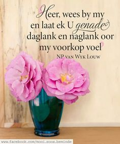 __ⓠ N.P. van Wyk Louw #gebed #Afrikaans #Immanuel #Prayer Afrikaanse Quotes, Goeie Nag, Inspirational Qoutes, Spiritual Disciplines, Lord Is My Shepherd, Morning Blessings, Faith Prayer, Favorite Bible Verses, Morning Messages