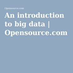 An introduction to big data | Opensource.com