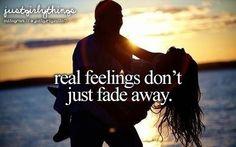 Real feelings don't just fade away. ♡ #JustGirlyThings