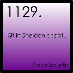 Fiction Bucket List #1129 Sheldon's spot BBT