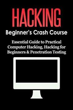 HACKING: Beginner's Crash Course - Essential Guide to Practical: Computer Hacking, Hacking for Beginners, & Penetration Testing (Computer Systems, Computer Programming, Computer Science Book 1 - Hacks Technology Hacks, Computer Technology, Computer Science, Technology Careers, Medical Technology, Energy Technology, Computer Coding, Computer Programming, Computer Hacking