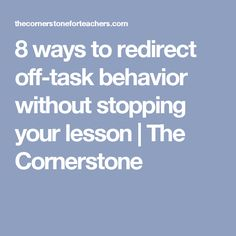 8 ways to redirect off-task behavior without stopping your lesson | The Cornerstone