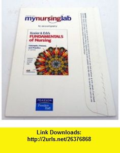 MyNursingLab -- Access Card -- for Kozier  Erbs Fundamentals of Nursing (9780131596962) Audrey J. Berman, Shirlee Snyder, Barbara J. Kozier, Glenora Erb , ISBN-10: 0131596969  , ISBN-13: 978-0131596962 ,  , tutorials , pdf , ebook , torrent , downloads , rapidshare , filesonic , hotfile , megaupload , fileserve