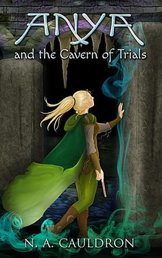 Book 3 of The Cupolian Series. Anya and the Cavern of Trials