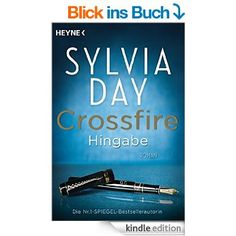 Crossfire. Hingabe: Band 4 - Roman eBook: Sylvia Day, Nicole Hölsken, Marie Rahn: Amazon.de: Kindle-Shop