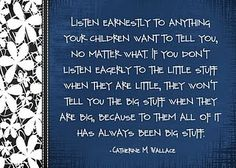 Listen to your children...