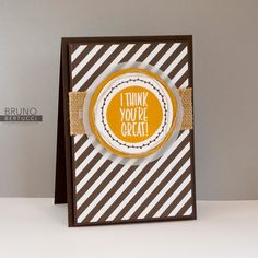 Bruno Bertucci | Stampin' Up! | stampinbruno | CYCI | 2016 Occasions Catalogue | I Think You're Great | You're So Lovely | Handmade Card