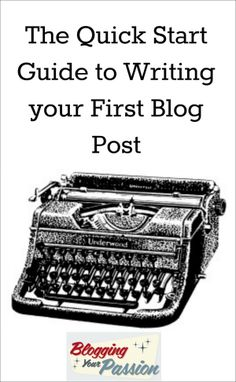 The Quick Start Guide to Writing Your First Blog Post: 6 Steps - See more at: http://bloggingyourpassion.com/the-quick-start-guide-to-writing-your-first-blog-post-6-steps/#sthash.VnfoKEIF.dpuf