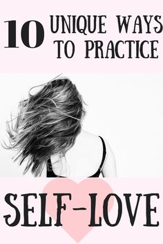Self-love is more than just facemasks and green juices! It's loving yourself DESPITE all your flaws. It's taking care of your mind, body, and soul! Here are 10 different ways to practice self-love. Self-love tips | Self-love activities | Self-love exercises |