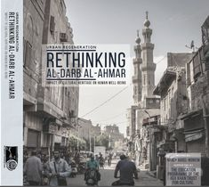 New: Rethinking Al-Darb Al-Ahmar: Impact of Cultural Heritage on Human Well-Being. edited by Nancy Abdel-Moneim, and Asmaa Medhat. Human Well Being, Architectural Engineering, Historic Architecture, Engineering Technology, Design Department, Environmental Design, Built Environment, Public, Wellness