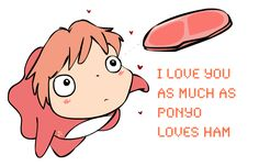 I love you as much as Ponyo loves ham! by joanna-lee.deviantart.com on @deviantART