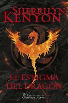 El estigma del Dragón de Sherrilyn Kenyon  SINOPSIS: Romance, pasión y aventuras paranormales en la esperada vigésimo quinta entrega de Cazadores Oscuros. Algo se fragua en el Santuario. Un d…
