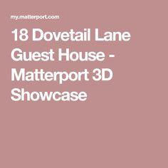18 Dovetail Lane Guest House - Matterport 3D Showcase