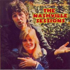 Beatles - Paul McCartney And Wings - The Nashville Sessions Beatles Album Covers, Beatles Albums, The Beatles, Wings Albums, Wings Band, Paul Mccartney And Wings, Kinds Of Dance, Sir Paul, British Invasion